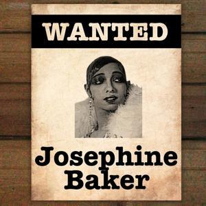 Wanted...Josephine Baker