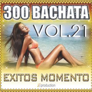 Bachata 300 Exitos, Vol. 21 (Bachata Now)