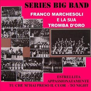 Franco Marchesoli E La Sua Tromba D'Oro
