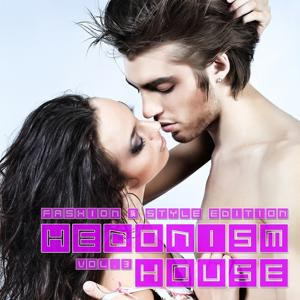Hedonism House - Fashion & Style Edition, Vol. 3