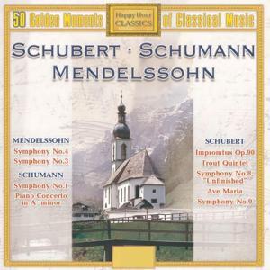 Schubert Mendelssohn & Schumann : 50 Golden Moments of Classical Music (50 Golden Moments of Classical Music)