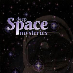 Deep Space. Mysteries
