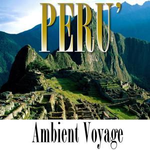Ambient Voyage: Perù