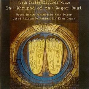 The Dhrupad of the Dagar Bani (Genere vocale e strumentale appartenente alla tradizione classica India del Nord)