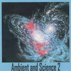 Ambient and Science 2