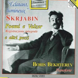 Aleksandr Nikolaevic Skrjabin : Eclatant, lumineux - Poemi e valzer