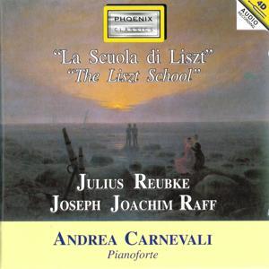 Julius Reubke and Joseph Joachim Raff: The Liszt School