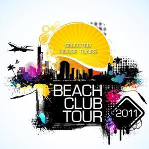 Beach Club Tour 2011 (Selected House Tunes)