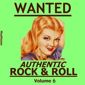 Wanted - Authentic Rock & Roll, Vol. 6