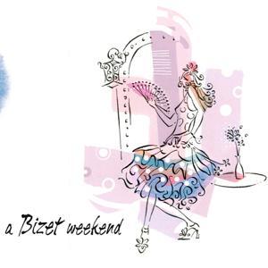 A Bizet Weekend