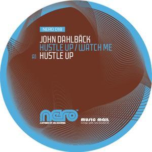 Hustle Up / Watch Me