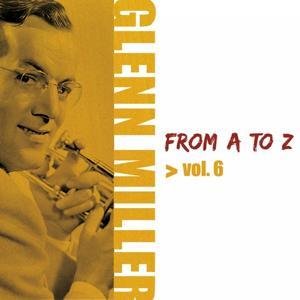 Glenn Miller from A to Z, Vol. 6