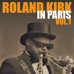 Roland Kirk in Paris, France 1964 at the Olympia (Live Vol. 1)