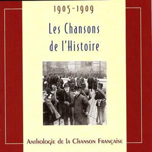 Les chansons de l'Histoire 1905-1909 (Anthologie de la Chanson Française)