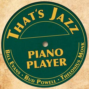 That´s Jazz (Piano Player)