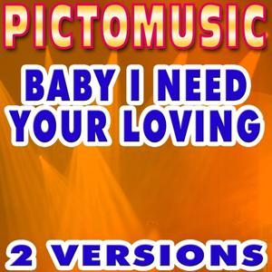 Baby I Need Your Loving (Karaoke) - Single