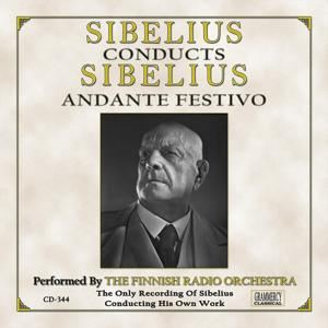 Sibelius Conducts Sibelius: Andante Festivo