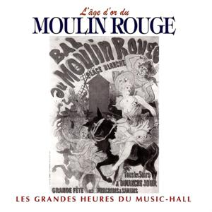 L'âge d'or du Moulin Rouge