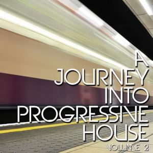 A Journey Into Progressive House, Vol. 2
