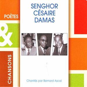 Senghor - Césaire - Damas (Poètes & chansons)
