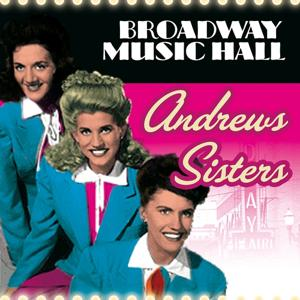 Broadway Music Hall - The Andrews Sisters