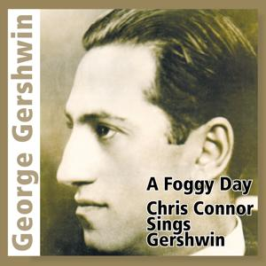 A Foggy Day (Chris Connor Sings Gershwin)