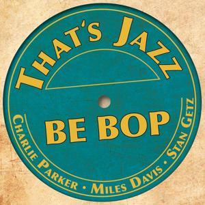 That´s Jazz (Be Bop)