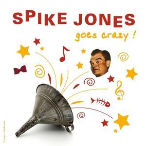 Spike Jones Goes Crazy
