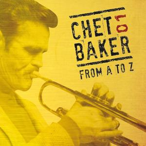 Chet Baker from A to Z (Vol. 1)