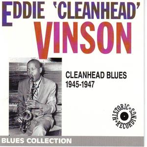 Cleanhead Blues 1945-1947 (Blues Collection Historic Recordings)