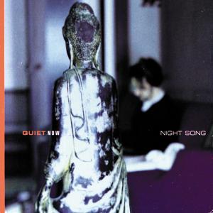 Quiet Now : Night Song
