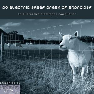 Do Electric Sheep Dream Of Androids? - An alternative Electropop Compilation