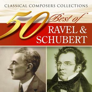 Classical Composers Collections: 50 Best of Ravel & Schubert