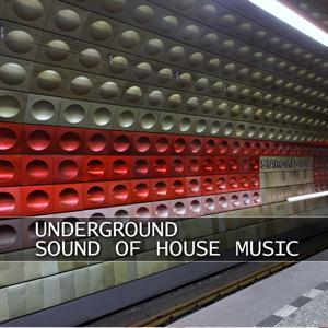Underground Sound of House Music