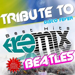 Tribute to Beatles (Remix Best Hits)