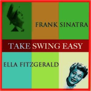 Take Swing Easy (50 Songs - Digital Remastered)