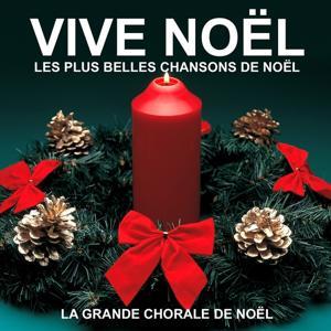 Vive Noël - Les plus belles chansons de Noël
