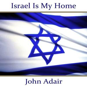Israel Is My Home