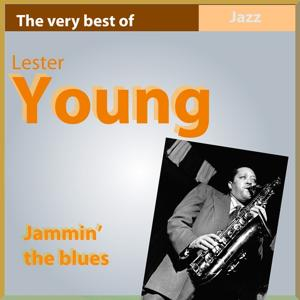 The Very Best of Lester Young: Jammin' the Blues