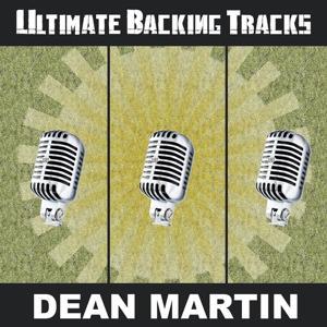 Ultimate Backing Tracks: Dean Martin