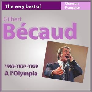 Gilbert Bécaud à l'Olympia (1955-1957-1959) (Les incontournables de la chanson française)