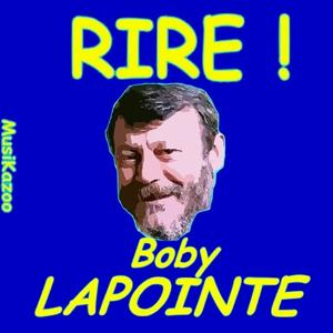 Boby Lapointe (Rire ! Vol. 1)