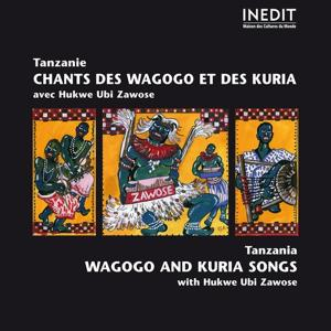 Tanzanie, chants des Wagogo et des Kuria (Songs from Tanzania)