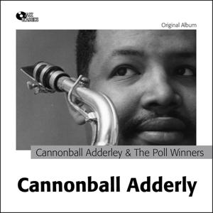 Cannonball Adderley and the Poll Winners (Original Album Plus Bonus Track)