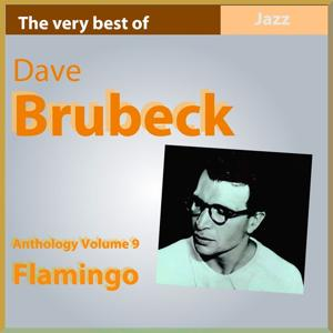 Dave Brubeck Anthology, Vol. 9: Flamingo (The Very Best Of)