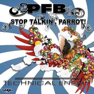 Stop Talkin' Parrot