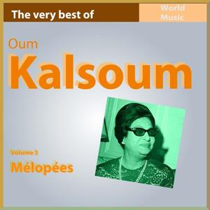 The Very Best of Oum Kalsoum, vol. 3 (Mélopées)