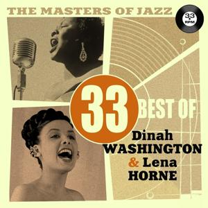 The Masters of Jazz: 33 Best of Dinah Washington & Lena Horne