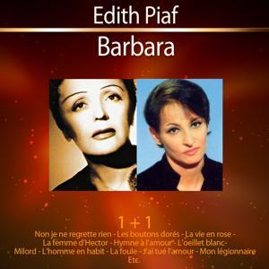 1+1 Edith Piaf - Barbara