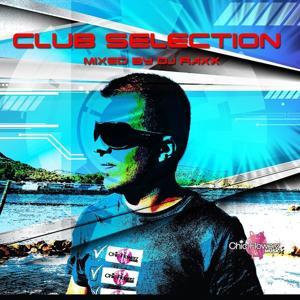 Club Selection (Mixed By DJ Raxx)
